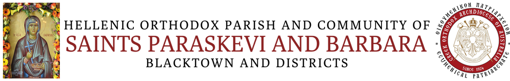 Greek Orthodox Archdiocese of Australia<br />​Hellenic Orthodox Parish and Community of<br />saints paraskevi and barbara<br />​Blacktown and Districts
